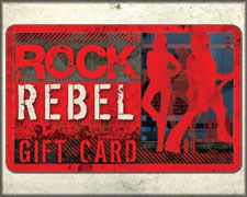 Rock Rebel Gift Card - Plastic Card or Instant Electronic ($25.00 & Up) Click For More $$ Options